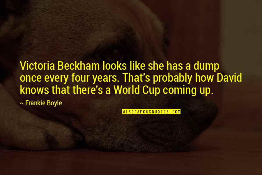 David Beckham Quotes By Frankie Boyle: Victoria Beckham looks like she has a dump