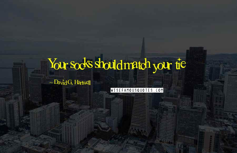 David G. Hartwell quotes: Your socks should match your tie