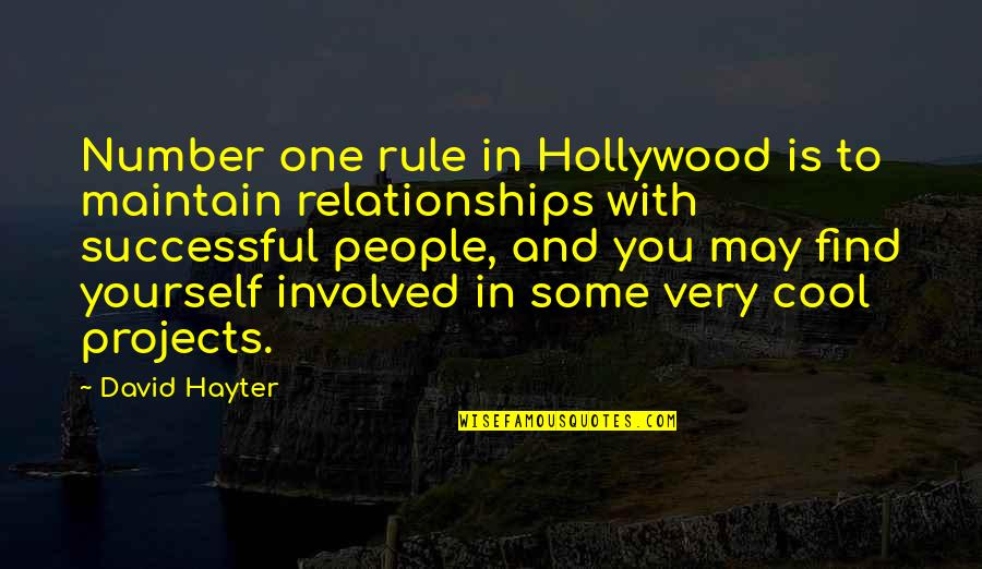 David Hayter Quotes By David Hayter: Number one rule in Hollywood is to maintain