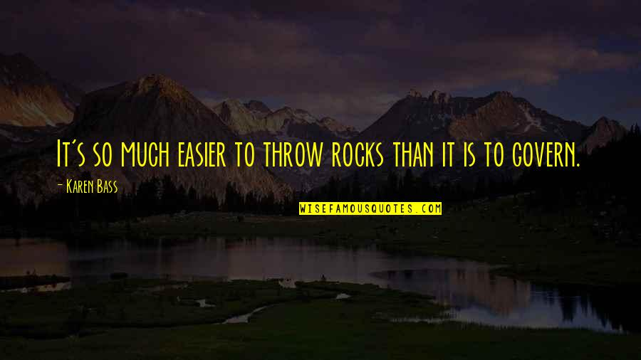 David Huerta Quotes By Karen Bass: It's so much easier to throw rocks than