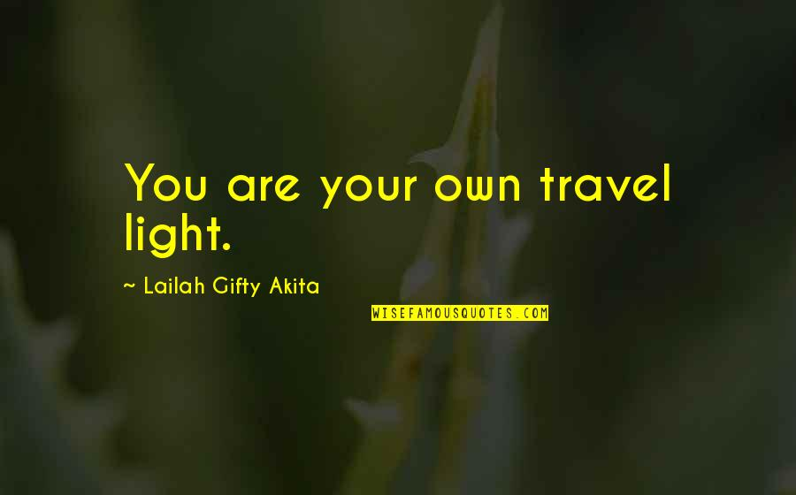 David Huerta Quotes By Lailah Gifty Akita: You are your own travel light.