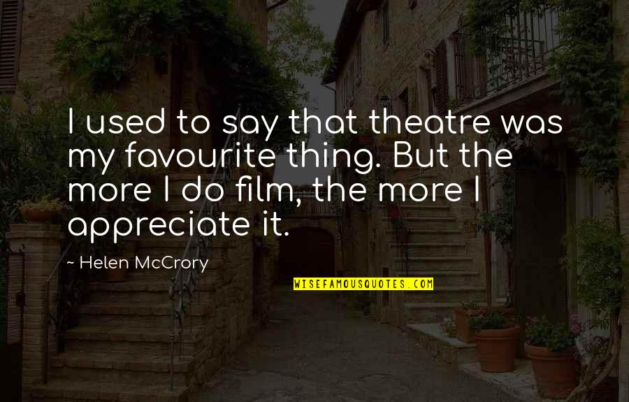 David Johansen Quotes By Helen McCrory: I used to say that theatre was my