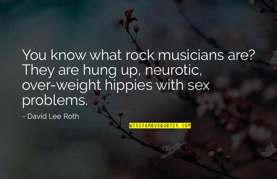 David Lee Roth Quotes By David Lee Roth: You know what rock musicians are? They are