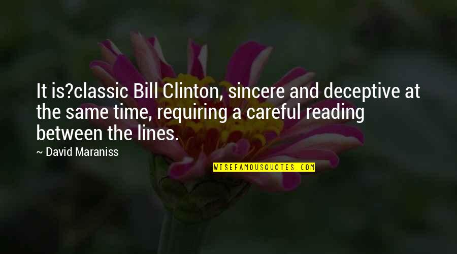 David Maraniss Quotes By David Maraniss: It is?classic Bill Clinton, sincere and deceptive at