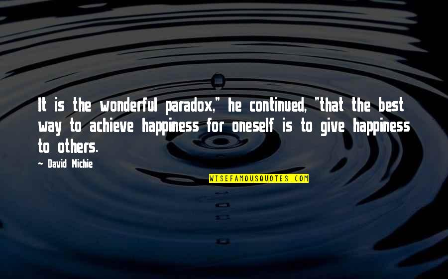 """David Michie Quotes By David Michie: It is the wonderful paradox,"""" he continued, """"that"""