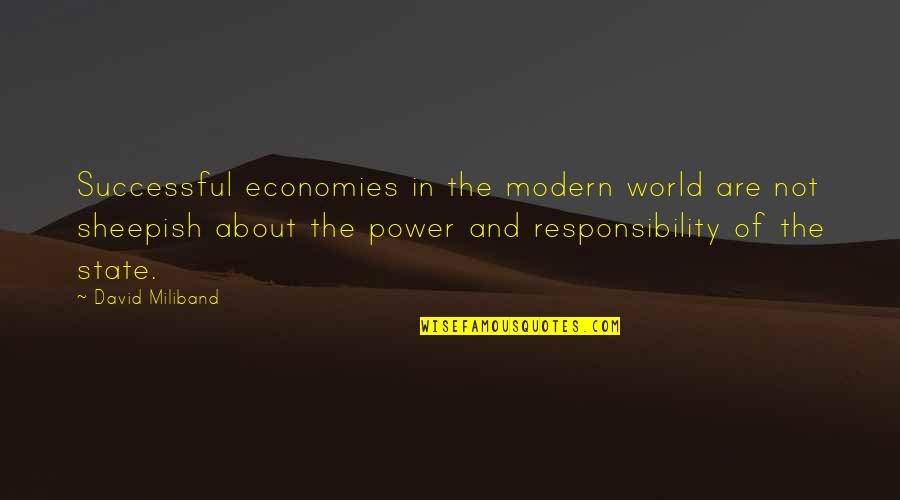 David Miliband Quotes By David Miliband: Successful economies in the modern world are not