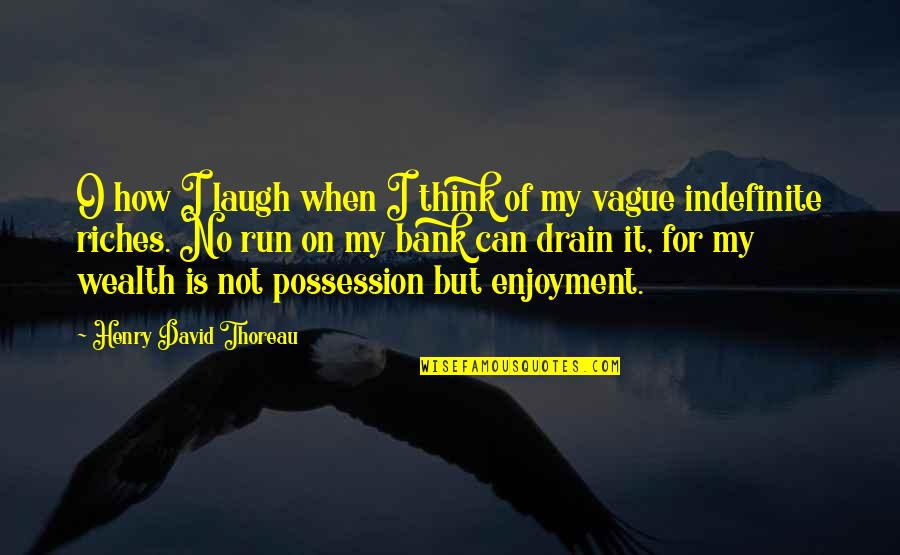 David O'leary Quotes By Henry David Thoreau: O how I laugh when I think of