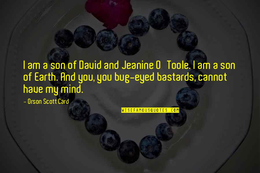 David O'leary Quotes By Orson Scott Card: I am a son of David and Jeanine