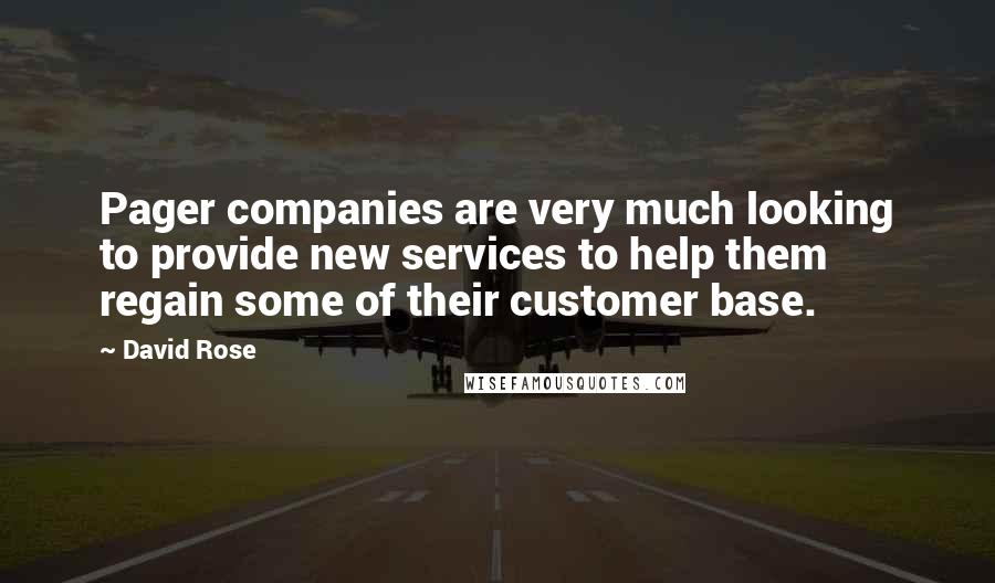 David Rose quotes: Pager companies are very much looking to provide new services to help them regain some of their customer base.