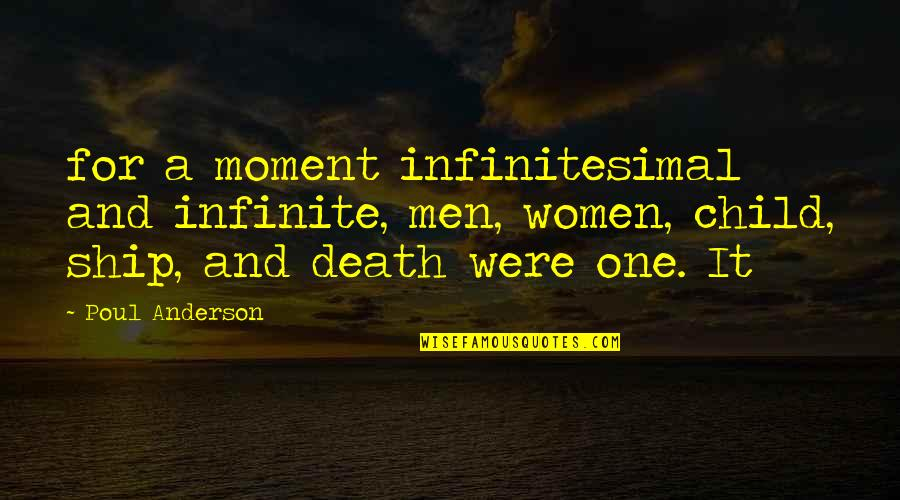 David Starsky Quotes By Poul Anderson: for a moment infinitesimal and infinite, men, women,