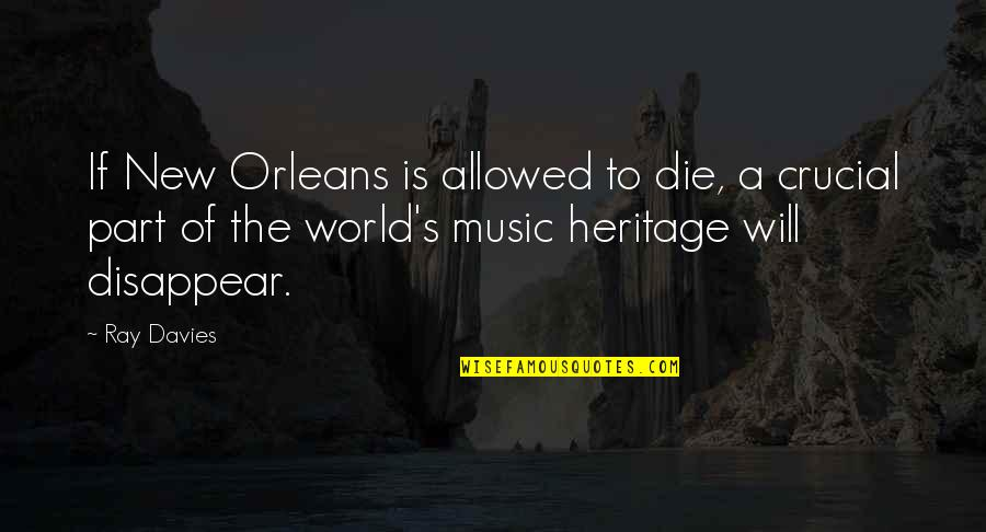 Davies Quotes By Ray Davies: If New Orleans is allowed to die, a
