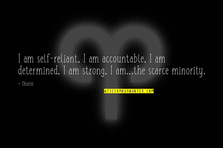 Davina Music Quotes By Thorin: I am self-reliant, I am accountable, I am