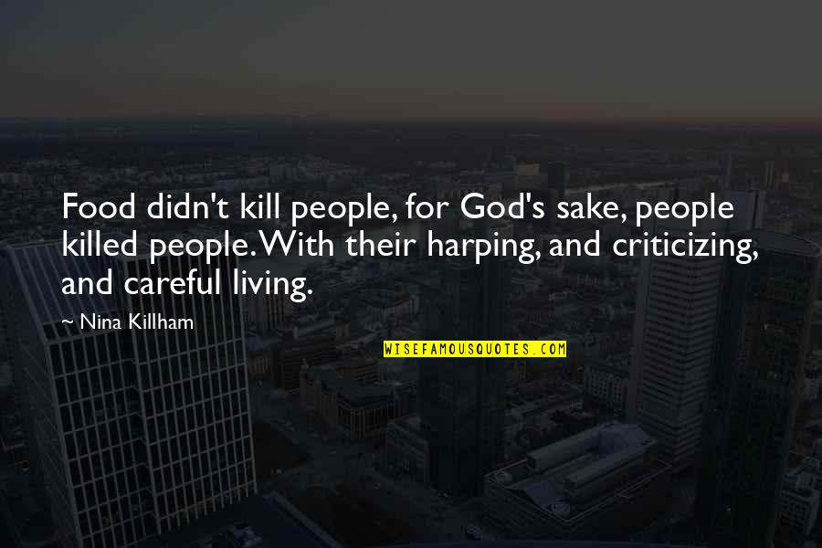 Davram Quotes By Nina Killham: Food didn't kill people, for God's sake, people