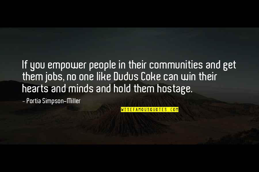 Davram Quotes By Portia Simpson-Miller: If you empower people in their communities and