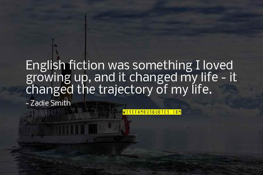 Dawn Of War Psyker Quotes By Zadie Smith: English fiction was something I loved growing up,