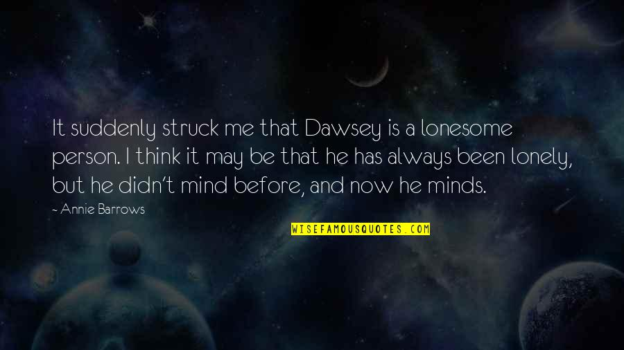Dawsey Quotes By Annie Barrows: It suddenly struck me that Dawsey is a