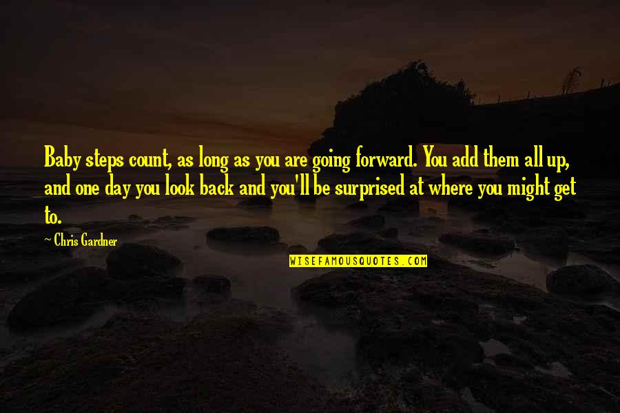 Day Day Baby D Quotes By Chris Gardner: Baby steps count, as long as you are