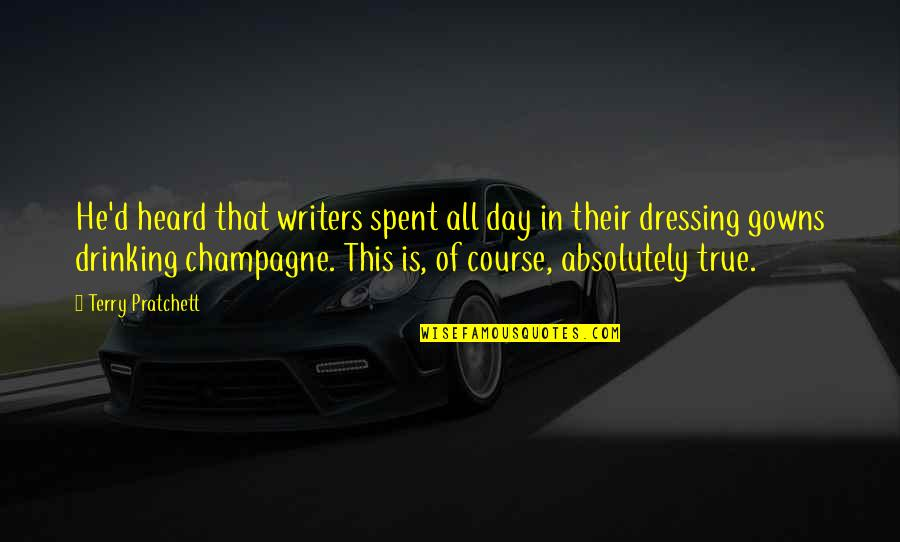 Day Drinking Quotes By Terry Pratchett: He'd heard that writers spent all day in