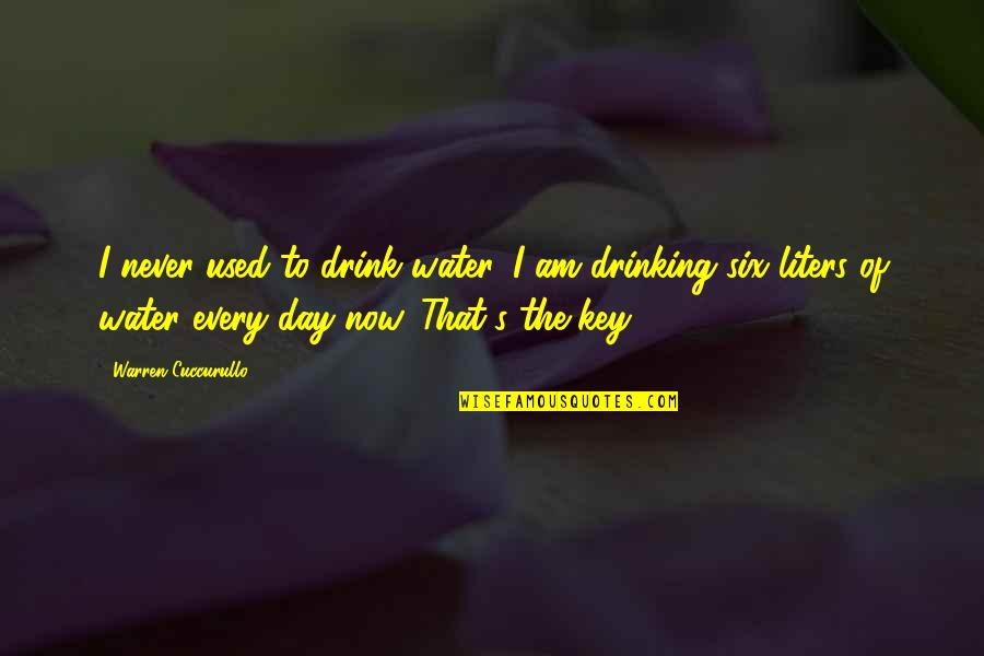 Day Drinking Quotes By Warren Cuccurullo: I never used to drink water. I am
