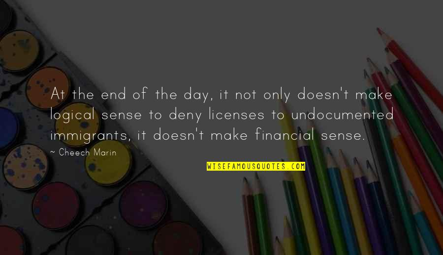 Day End Quotes By Cheech Marin: At the end of the day, it not