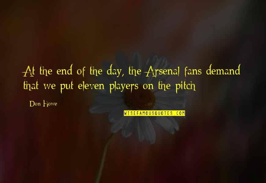 Day End Quotes By Don Howe: At the end of the day, the Arsenal