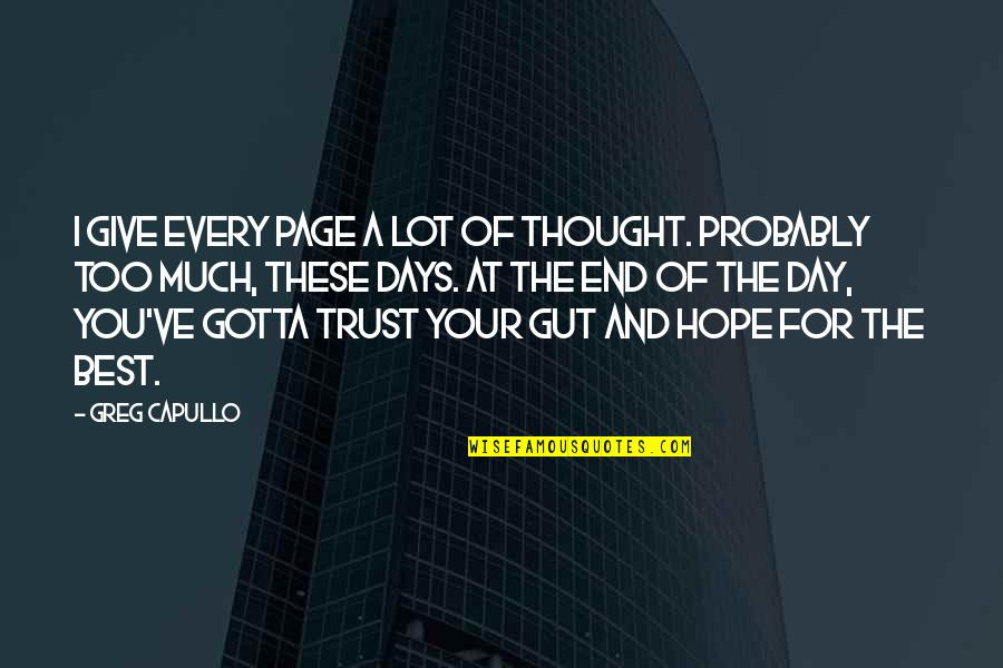 Day End Quotes By Greg Capullo: I give every page a lot of thought.