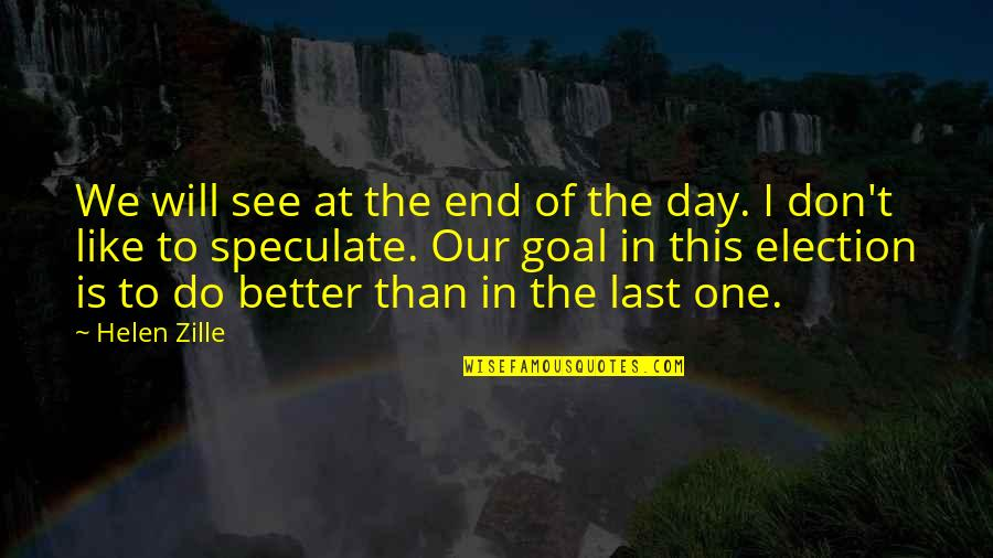 Day End Quotes By Helen Zille: We will see at the end of the