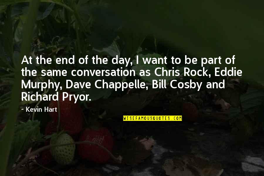 Day End Quotes By Kevin Hart: At the end of the day, I want