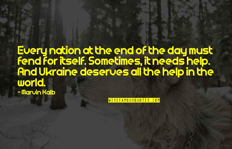 Day End Quotes By Marvin Kalb: Every nation at the end of the day