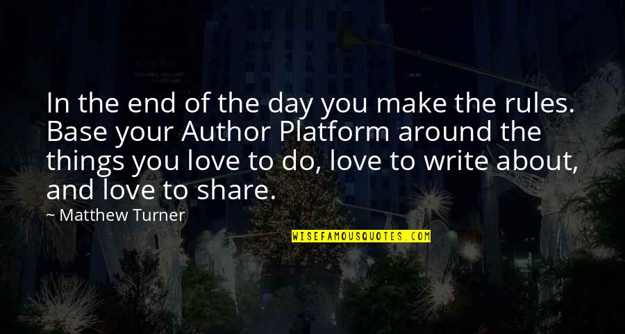 Day End Quotes By Matthew Turner: In the end of the day you make