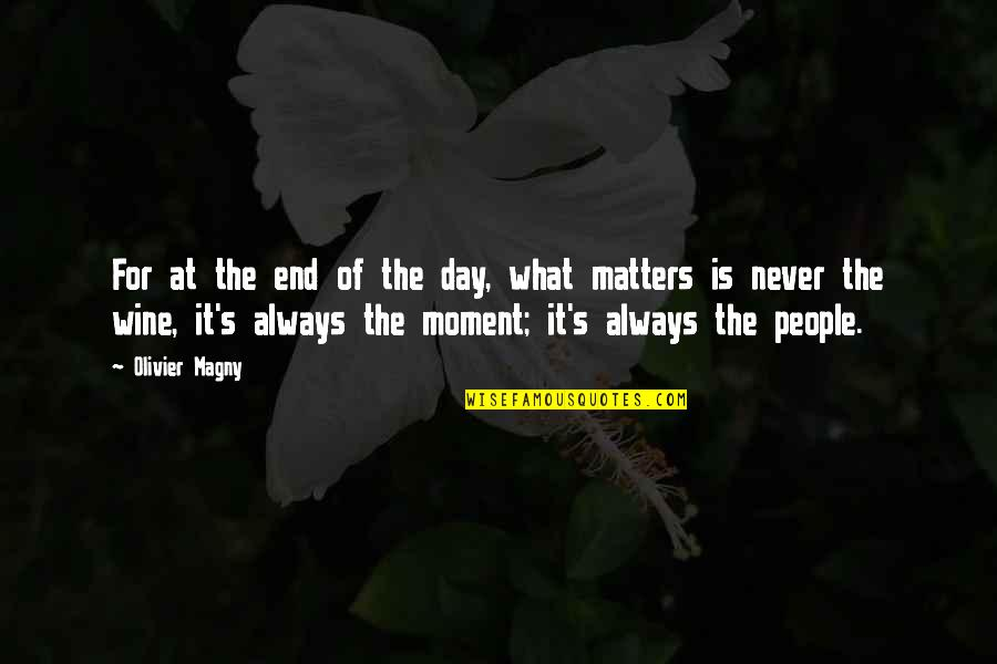Day End Quotes By Olivier Magny: For at the end of the day, what