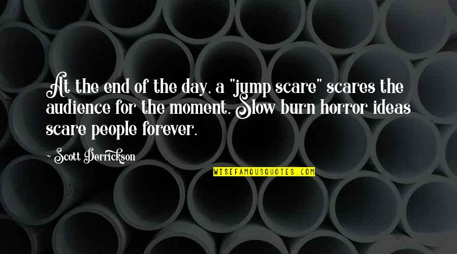 """Day End Quotes By Scott Derrickson: At the end of the day, a """"jump"""