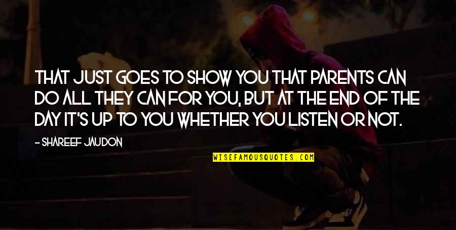 Day End Quotes By Shareef Jaudon: That just goes to show you that parents