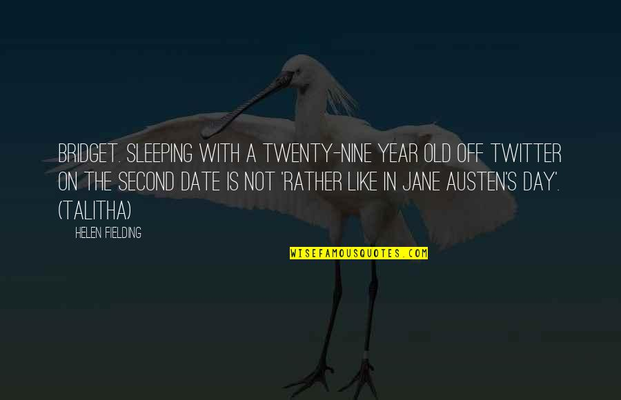 Day Off Quotes By Helen Fielding: Bridget. Sleeping with a twenty-nine year old off