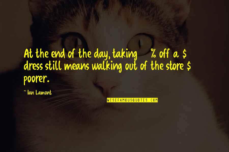 Day Off Quotes By Ian Lamont: At the end of the day, taking 50%