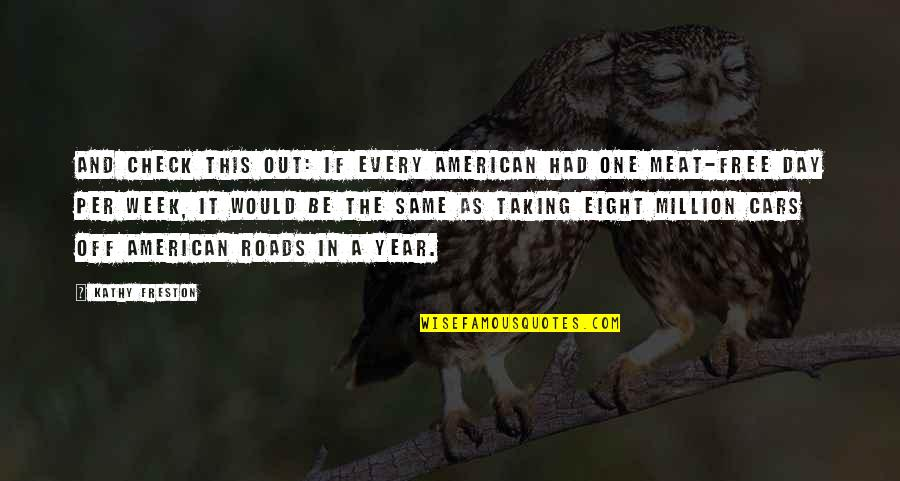 Day Off Quotes By Kathy Freston: And check this out: If every American had