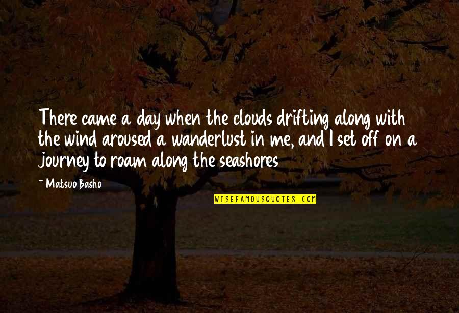 Day Off Quotes By Matsuo Basho: There came a day when the clouds drifting