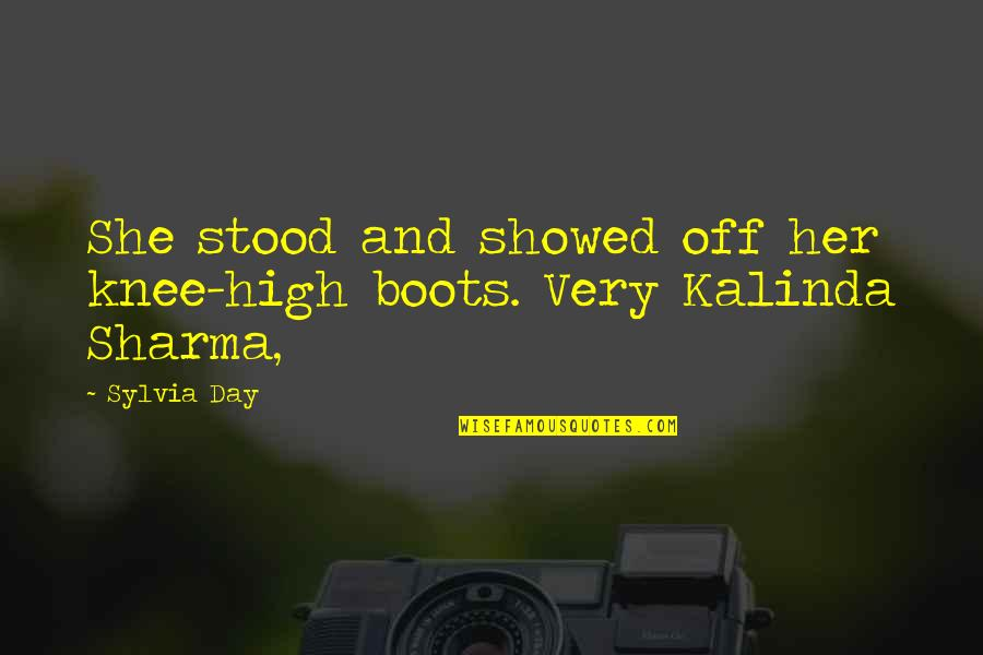 Day Off Quotes By Sylvia Day: She stood and showed off her knee-high boots.