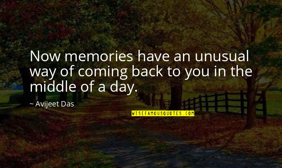 Daydreaming Quotes By Avijeet Das: Now memories have an unusual way of coming