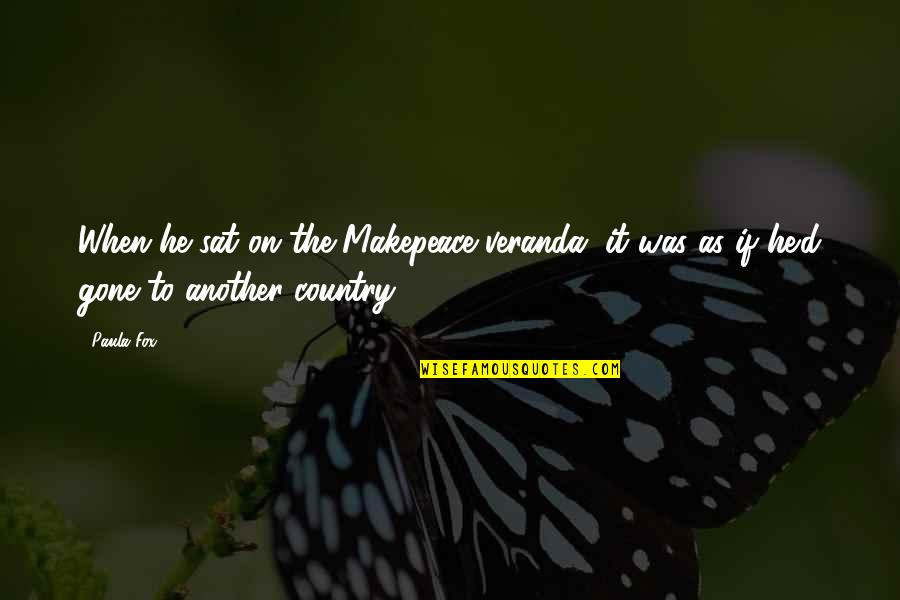 Daydreaming Quotes By Paula Fox: When he sat on the Makepeace veranda, it