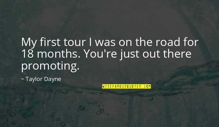 Dayne Quotes By Taylor Dayne: My first tour I was on the road