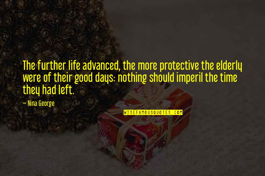 Days Left Quotes By Nina George: The further life advanced, the more protective the