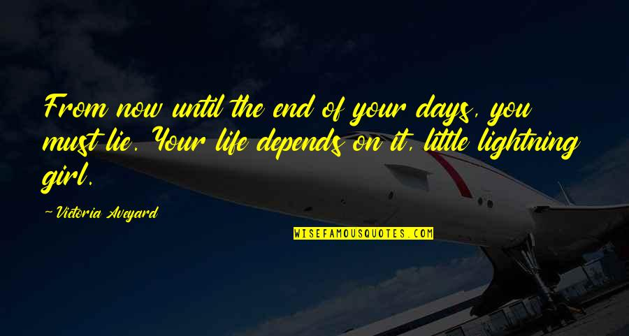 Days Until Quotes By Victoria Aveyard: From now until the end of your days,