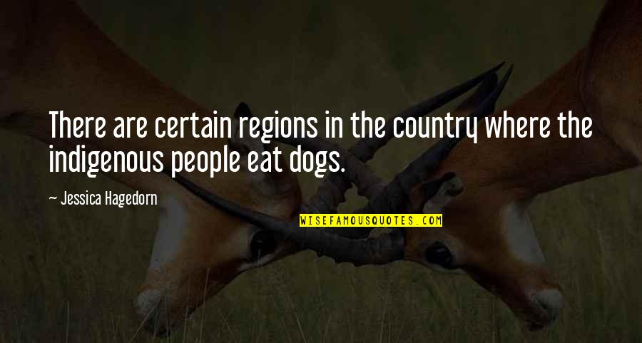 Daytons Quotes By Jessica Hagedorn: There are certain regions in the country where