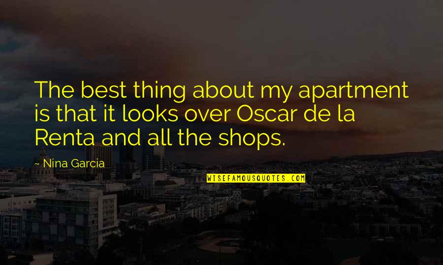 De La Renta Quotes By Nina Garcia: The best thing about my apartment is that