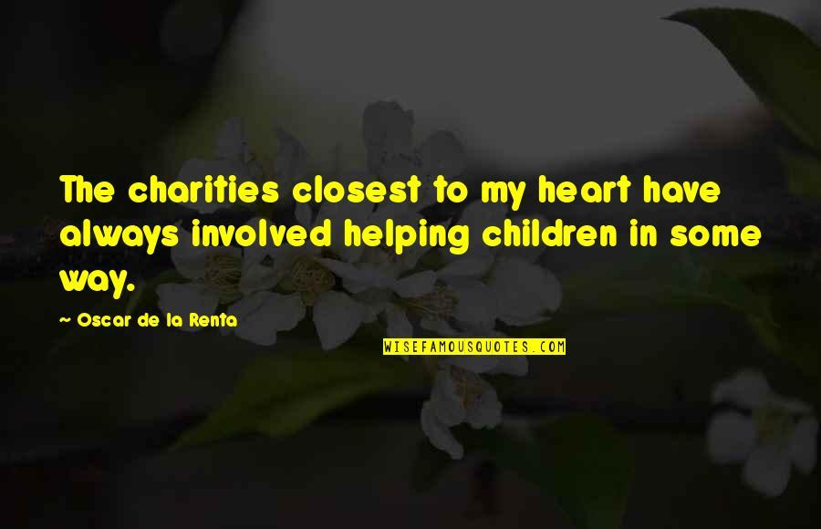 De La Renta Quotes By Oscar De La Renta: The charities closest to my heart have always