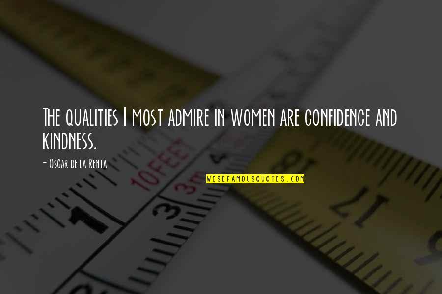 De La Renta Quotes By Oscar De La Renta: The qualities I most admire in women are
