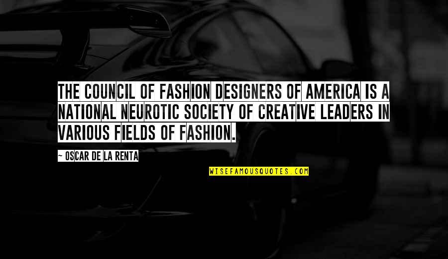 De La Renta Quotes By Oscar De La Renta: The Council of Fashion Designers of America is