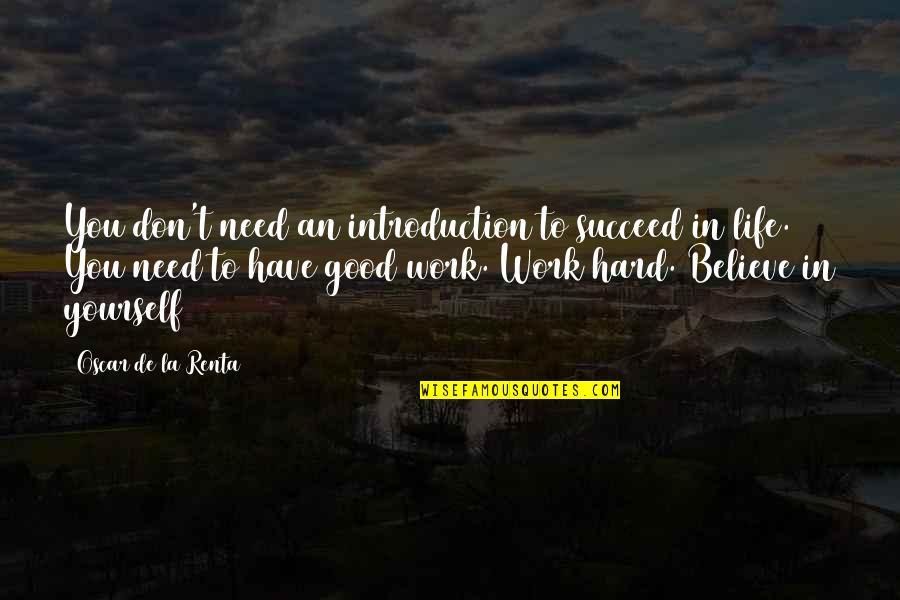 De La Renta Quotes By Oscar De La Renta: You don't need an introduction to succeed in