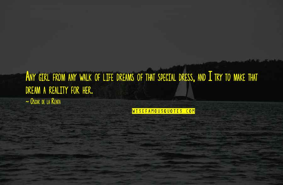 De La Renta Quotes By Oscar De La Renta: Any girl from any walk of life dreams